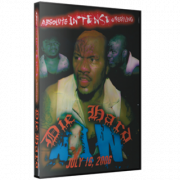 "AIW DVD July 16, 2006 ""Die Hard"" - Cleveland, OH"
