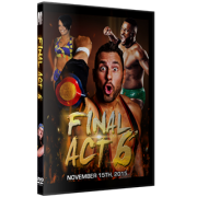 "Alpha-1 Wrestling DVD November 15, 2015 ""Final Act 6"" - Hamilton, ON"