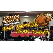 "AWS November 26, 2016 ""Just Another Damn Turkey"" - South Gate, CA (Download)"