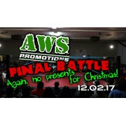 "AWS December 2, 2017 ""Final Battle: Again, No Presents For Christmas"" - South Gate, CA (Download)"