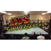 "AWS July 21, 2018 ""Summer Heat #8"" - South Gate, CA (Download)"