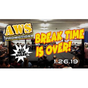 """AWS January 26, 2019 """"Break Time Is Over!"""" - South Gate, CA (Download)"""