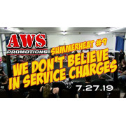 """AWS July 27, 2019 """"Summer Heat #9: We Don't Believe In Service Charges"""" - South Gate, CA (Download)"""