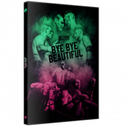 "Beyond Wrestling DVD August 13, 2017 ""Bye Bye Beautiful"" - Somerville, MA"