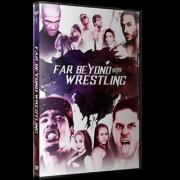 """Beyond Wrestling DVD September 24, 2017 """"Far Beyond Wrestling"""" - Worcester, MA"""