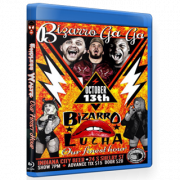"Bizarro Lucha Blu-ray/DVD October 13, 2019 ""Bizarro Gaga: Our Finest Hour"" - Indianapolis, IN"