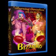 """Bizarro Lucha Blu-ray/DVD May 19, 2019 """"Burning Sensation"""" - Indianapolis, IN"""