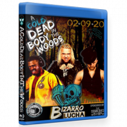"Bizarro Lucha Blu-ray/DVD February 9, 2020 ""A Cold Dead Body in the Woods"" - Indianapolis, IN"