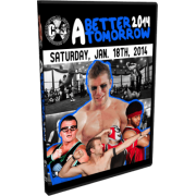 "C*4 Wrestling DVD January 18, 2014 ""A Better Tomorrow 2014"" - Ottawa, ON"