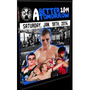 "C*4 Wrestling DVD January 18, 2014 ""A Better Tomorrow 2014"" - Ottawa, ON"