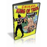 "Chikara DVD February 17, 2007 ""2007 King of Trios- Night 2"" - Barnesville, PA"