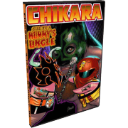 "Chikara DVD April 14, 2012 ""I'll Be a Mummy's Uncle"" - Rahway, NJ"