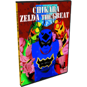 "Chikara DVD November 10, 2012 ""Zelda The Great"" - Chicago, IL"