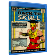 "Chikara Blu-ray/DVD May 23, 2015 ""Back to Skull""  - Philadelphia, PA"