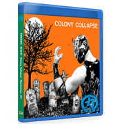 "Chikara Blu-ray/DVD October 9, 2015 ""Colony Collapse"" - Manhattan, NY"