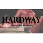 "Hardway ""The Legacy Of Deathmatch Wrestling"" (Download)"