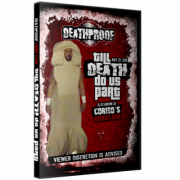 "DeathProof Fight Club DVD May 29, 2016 ""Till Death Do Us Part"" - Etobicoke, ON"