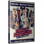 "Freelance Wrestling DVD June 12, 2015 ""Freelance Wrestling vs. The World"" - Chicago, IL"