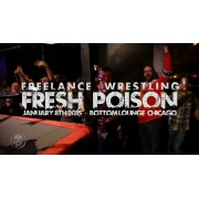 "Freelance Wrestling January 8, 2016 ""Fresh Poison 2016"" - Chicago, IL (Download)"
