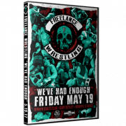 "Freelance Wrestling DVD May 19, 2017 ""We've Had Enough"" - Berwyn, IL"