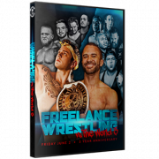 "Freelance Wrestling DVD June 2, 2017 ""Freelance Wrestling vs. The World: 3rd Anniversary"" - Chicago, IL"