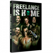 "Freelance Wrestling DVD February 16, 2018 ""Freelance Is Home"" - Chicago, IL"