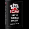 "ICW DVD March 31, 2019 ""Hardcore Death Match Challenge"" - Milwaukee, WI"