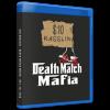 "10$ Rasslin Blu-ray/DVD October 29, 2016 ""Death Match Mafia"" - Pigeon Forge, TN"