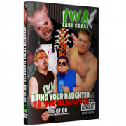 "IWA East Coast DVD June 7, 2006 ""Bring Your Daughter to the Slaughter"" - Charleston, WV"