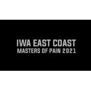 "IWA East Coast Blu-ray/DVD June 12, 2021 ""Masters of Pain 2021"" - Charleston, WV"