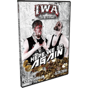 "IWA Mid-South DVD May 29, 2014 ""Here We Go Again"" - Clarksville, IN"