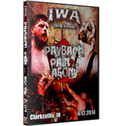"IWA Mid-South DVD June 12, 2014 ""Payback, Pain & Agony"" - Clarksville, IN"