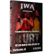 "IWA Mid-South DVD June 19, 2014 ""Somebody's Gonna Hurt Somebody"" - Clarksville, IN"