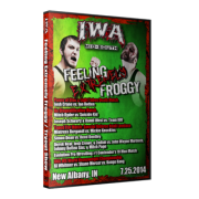 "IWA Mid-South DVD July 25 & 31, 2014 ""Feeling Froggy... & Tryout Show"" - Clarksville, IN"