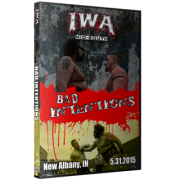 """IWA Mid-South DVD May 31, 2015 """" Bad Intentions"""" - Albany, IN"""