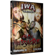 """IWA Mid-South DVD March 24, 2015 """"March Massacre"""" - Clarksville, IN"""