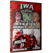 "IWA Mid-South DVD June 7 & 14, 2015 ""This Is The Main Event & Prelude To Death"" - New Albany, IN"