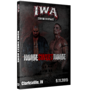 "IWA Mid-South DVD September 11, 2015 ""Home Sweet Home"" - Clarksville, IN"