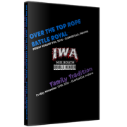 "IWA Mid-South DVD August 9, 2015 ""Over the Top Rope Battle Royal"" & November 13, 2015 ""Family Tradition"" - Charlestown, IN"