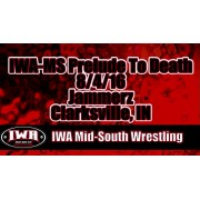 """IWA Mid-South August 4, 2016 """"Prelude to Death"""" - Clarksville, IN (Download)"""
