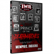 "IWA Mid-South DVD March 11, 2017 ""Prince Of The Death Matches"" - Memphis, IN"