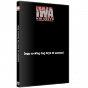 """IWA Mid-South DVD July 1, 2021 """"Egg Sucking Dog Days Of Summer"""" - Jeffersonville, IN"""