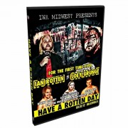 "IWA Midwest DVD March 2, 2012 ""Have A Rotten Day"" - Bellevue, IL"