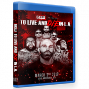 "GCW Blu-ray/DVD March 2, 2019 ""To Live & Die In LA"" - Los Angeles, CA"