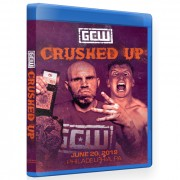 "GCW Blu-ray/DVD June 20, 2019 ""Crushed Up"" - Philadelphia, PA"