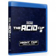 "GCW Blu-ray/DVD March 20, 2020 ""Acid Cup 2 - Night 2"" - Philadelphia, PA"