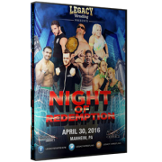 "Legacy Wrestling DVD April 30, 2016 ""Night of Redemption"" - Manheim, PA"