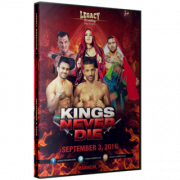 "Legacy Wrestling DVD September 3, 2016 ""Kings Never Die"" - Manheim, PA"
