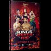 "Legacy Wrestling DVD September 3, 2016 ""Kings Never Die"" - Manheim, PA"