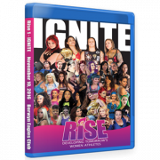 "RISE Wrestling Blu-ray/DVD November 10, 2016 ""1 - Ignite"" - Berwyn, IL"